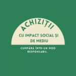 Achiziţii cu impact social şi de mediu